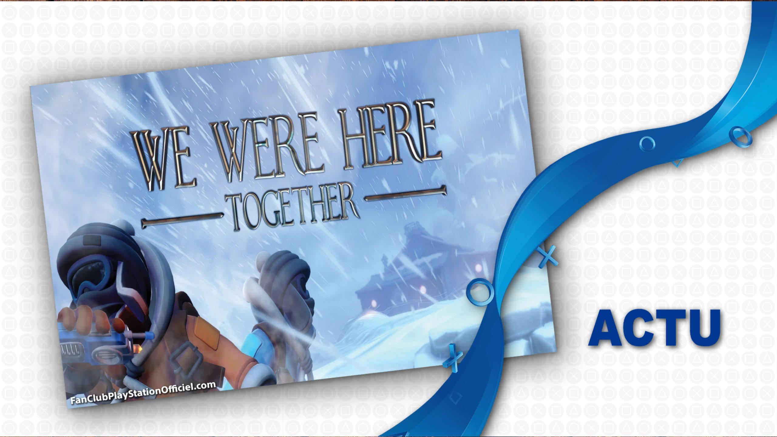 We Were Here Forever: Découverte du Trailer