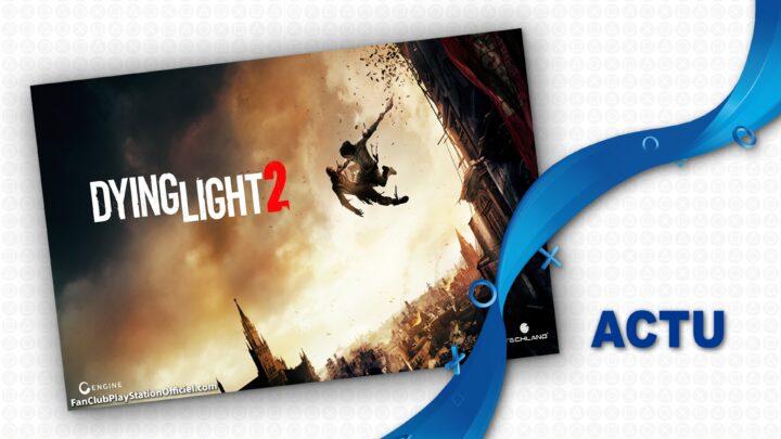 La sortie confirmée de Dying Light 2 pour 2021