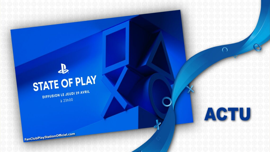 State of Play a venir ce Jeudi 29 Avril