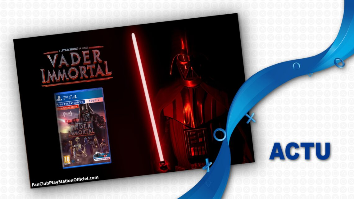 Vader Immortal A Star Wars VR Series : Une version physique PS4