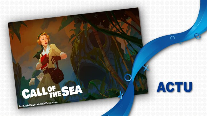 Call of the Sea débarque chez PlayStation